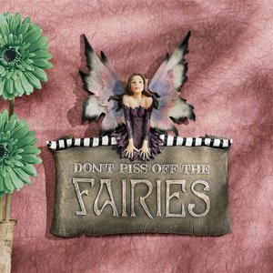 Don't Piss Off the Fairies Wall Plaque