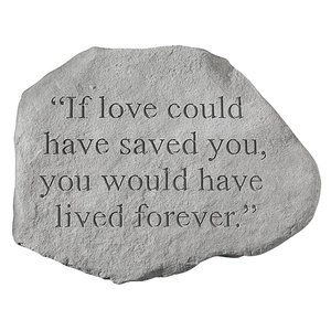 If Love Could Have Saved You: Cast Stone Memorial Marker
